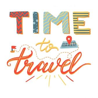 Tijd om te reizen met de hand getekende letters
