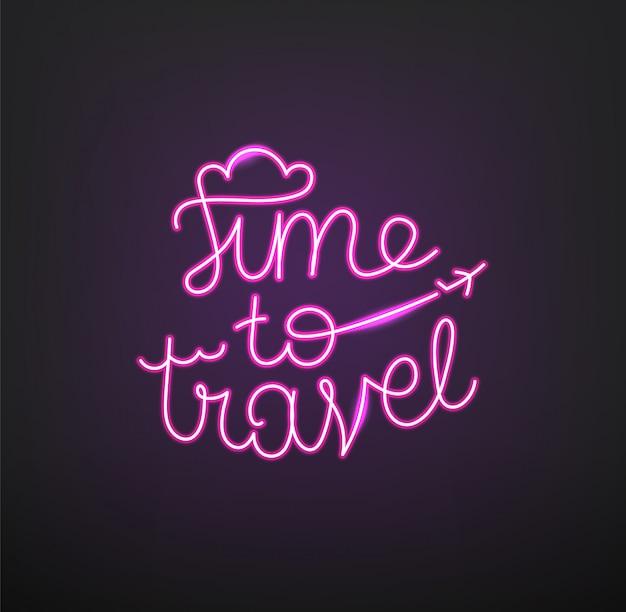 Tijd om te reizen. reizend ontwerp vector neon gloed logo