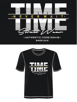 Tijd wacht nooit typografie design t-shirt