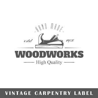 Timmerwerk label geïsoleerd op een witte achtergrond. ontwerpelement. sjabloon voor logo, bewegwijzering, huisstijlontwerp.