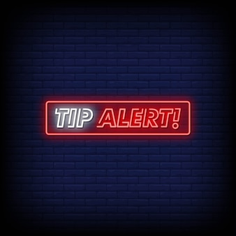 Tip alert neon signs style text