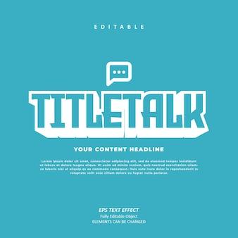 Titel talk inhoud vetgedrukt teksteffect bewerkbaar premium premium vector