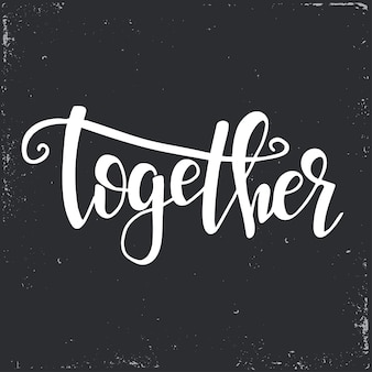 Together hand getrokken typografie