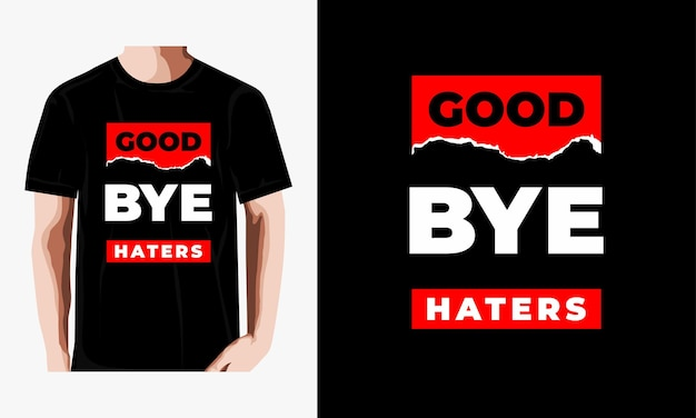Tot ziens haters citeert t-shirtontwerp