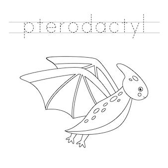 Traceer de namen van dinosaurussen. kleur schattige pterodactyl. handschriftoefening voor kleuters.