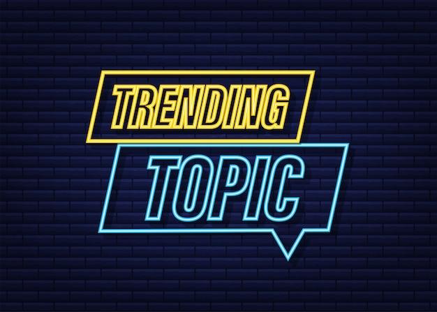 Trending topic neon pictogram badge. klaar voor gebruik in web- of printontwerp. vector voorraad illustratie.