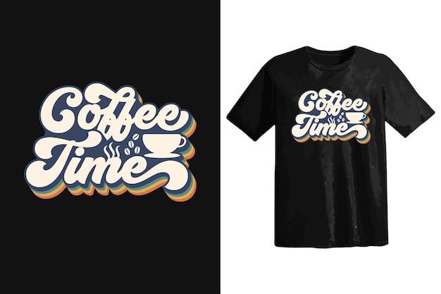 Trendy koffiet-shirtontwerp, vintage typografie en belettering, retro slogan