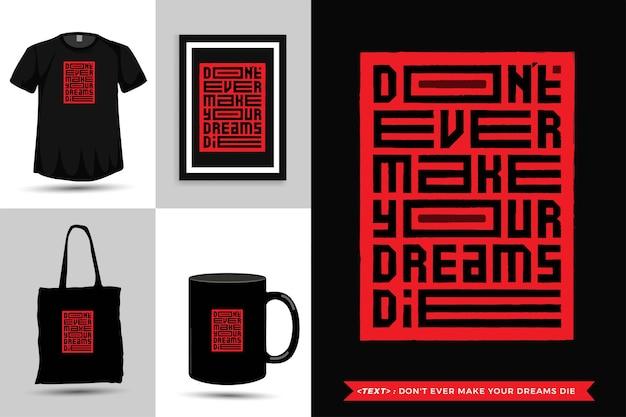 Trendy typografie citaat motivatie t-shirt laat je dromen nooit sterven. typografische belettering verticale ontwerpsjabloon