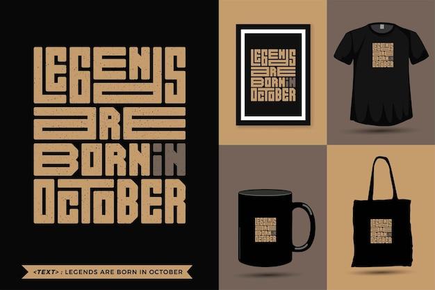 Trendy typografie citaat motivatie tshirt legends zijn geboren in oktober. typografische belettering verticale ontwerpsjabloon