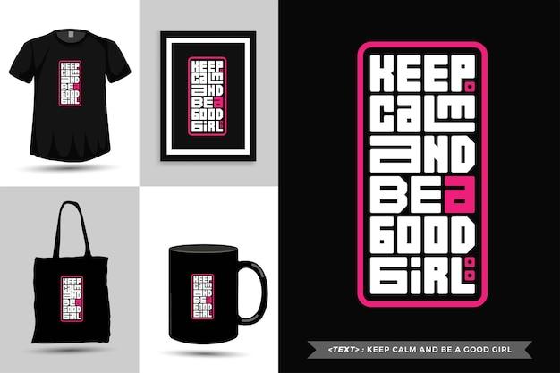 Trendy typografie quote motivatie tshirt blijf kalm en wees een braaf meisje. typografische belettering verticale ontwerpsjabloon