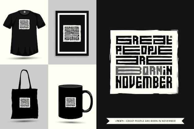 Trendy typografie quote motivatie tshirt geweldige mensen worden geboren in november om af te drukken. typografische belettering verticale ontwerpsjabloon poster, mok, draagtas, kleding en merchandise