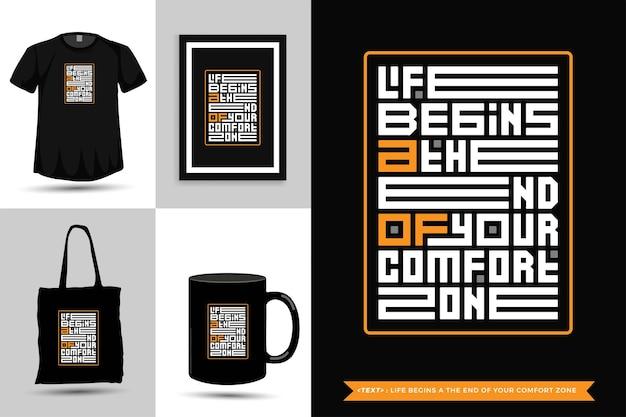 Trendy typografie quote motivatie tshirt het leven begint aan het einde van je comfortzone. typografische belettering verticale ontwerpsjabloon