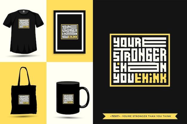 Trendy typografie quote motivatie tshirt je bent sterker dan je denkt voor print. typografische belettering verticale ontwerpsjabloon poster, mok, draagtas, kleding en merchandise