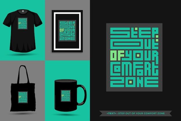 Trendy typografie quote motivatie tshirt stap uit je comfortzone om af te drukken. typografische belettering verticale ontwerpsjabloon poster, mok, draagtas, kleding en merchandise