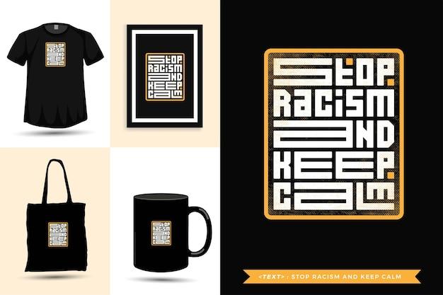Trendy typografie quote motivatie tshirt stop racisme en blijf kalm. typografische belettering verticale ontwerpsjabloon