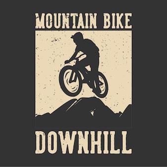 Tshirt ontwerp mountainbike bergaf met silhouet mountainbiker vlakke afbeelding