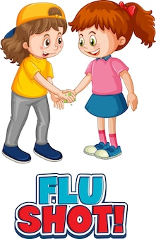 Twee stripfiguren voor kinderen houden geen sociale afstand met flu shot-lettertype geïsoleerd op een witte achtergrond
