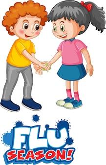 Twee stripfiguren voor kinderen houden geen sociale afstand met het lettertype van het griepseizoen geïsoleerd op een witte achtergrond
