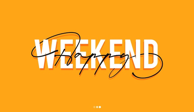 Typografie handschrift van happy weekend
