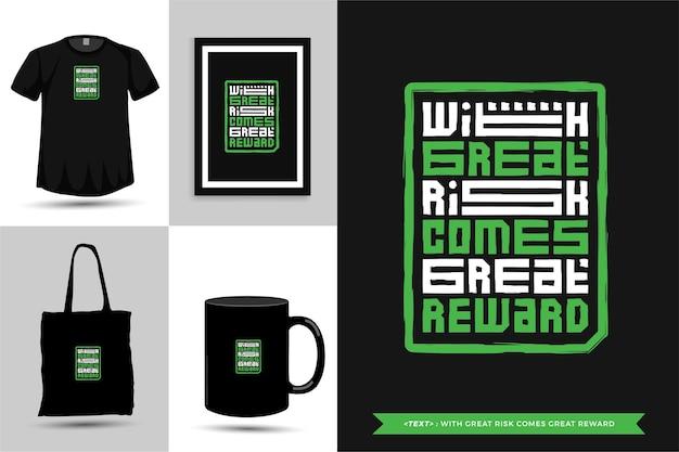 Typografie quote motivatie t-shirt met groot risico komt grote beloning voor print. typografische belettering verticale ontwerpsjabloon poster, mok, draagtas, kleding en merchandise