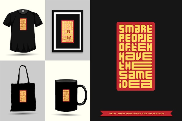 Typografie quote motivatie t-shirt slimme mensen hebben vaak hetzelfde idee voor print. typografische belettering verticale ontwerpsjabloon poster, mok, draagtas, kleding en merchandise