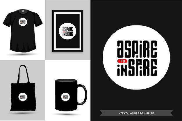 Typografie quote motivatie t-shirt streven om te inspireren voor print. typografische belettering verticale ontwerpsjabloon poster, mok, draagtas, kleding en merchandise