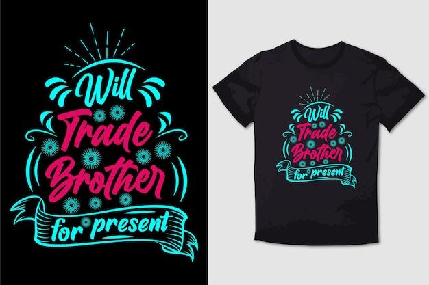 Typografie t-shirt ontwerp zal brother voor huidig verhandelen