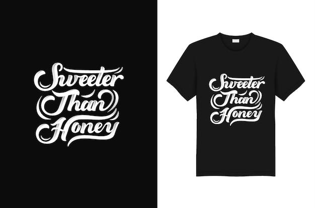 Typografie t-shirt zoeter dan honing