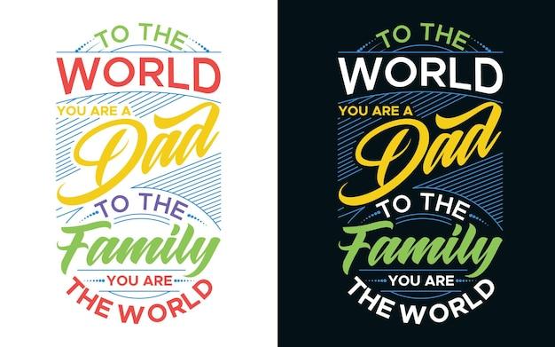 Typografieontwerp met bericht voor de wereld ben je een vader voor onze familie, jij bent de wereld