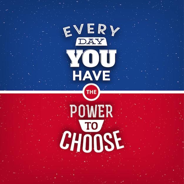 Typografisch citaatontwerp: elke dag heb je de macht om te kiezen