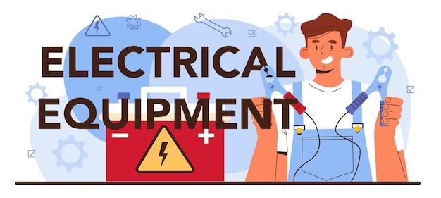 Typografische koptekst van elektrische apparatuur. auto reparatieservice. auto is gerepareerd in de autowerkplaats. monteur in uniform controleert elektrische componenten. platte vectorillustratie.