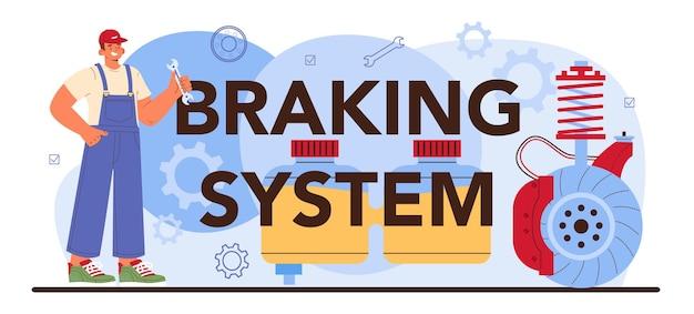 Typografische koptekst van het remsysteem. de remblokken van de auto zijn gerepareerd in de autowerkplaats, autoreparatieservice. monteur controleert het remsysteem van een voertuig. auto volledige diagnostiek. platte vectorillustratie.