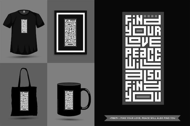 Typografische quote inspiratie tshirt vind je liefde, vrede zal jou ook vinden. typografie belettering verticale ontwerpsjabloon