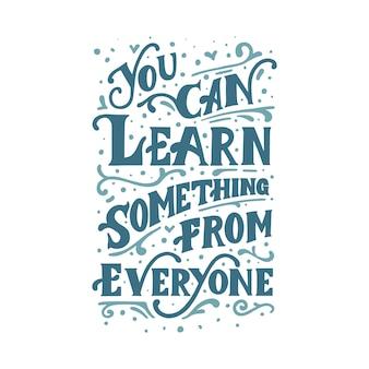 U kunt iets leren van iedereen hand belettering citaat