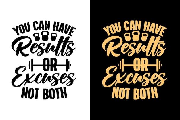 U kunt resultaten of excuses hebben, niet beide gym fitness typografie belettering citaten ontwerp