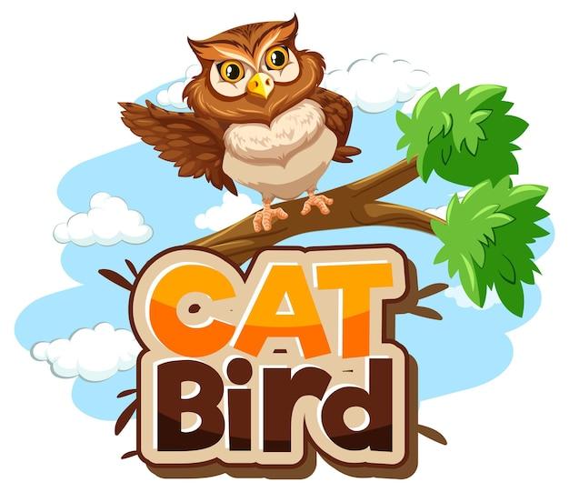 Uil op tak stripfiguur met cat bird lettertype banner geïsoleerd