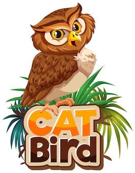 Uil stripfiguur met cat bird lettertype banner geïsoleerd