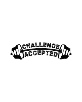 Uitdaging aanvaard. hand getrokken typografie