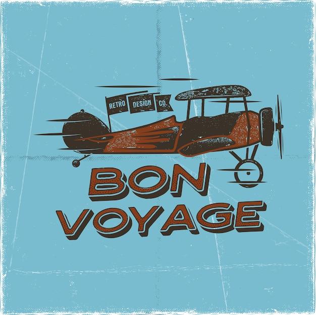Uitstekende vliegtuigaffiche. bon voyage citaat. tweedekker vector grafisch label, embleem. retro vliegtuig badge ontwerp. luchtvaart stempel. vliegpropeller, oud icoon, kaart. voorraad vectorillustratie.
