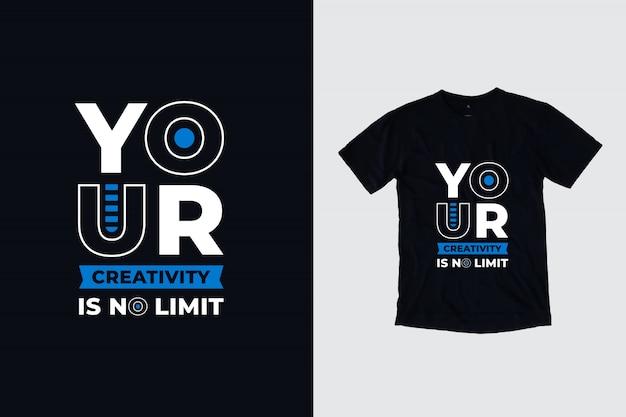 Uw creativiteit is geen limiet het moderne inspirerende ontwerp van de citatent-shirt