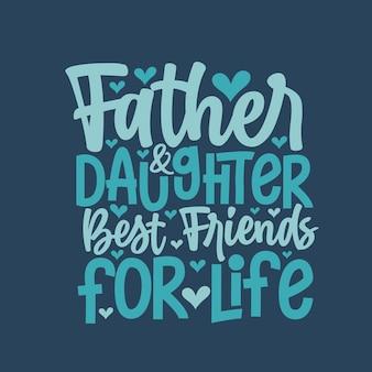 Vader en dochter beste vrienden voor het leven, vaderdag belettering ontwerp