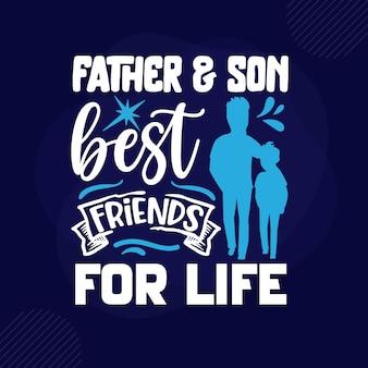 Vader en zoon beste vrienden voor het leven belettering premium vector design