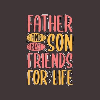 Vader en zoon beste vrienden voor het leven, vaderdag wenskaart wensen belettering