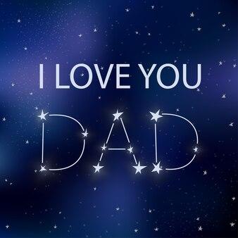 Vaderdag wenskaart. ik hou van je papa. tekst op ruimteachtergrond met sterren. illustratie