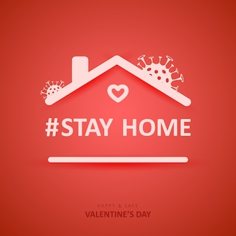 Valentijnsdag. corona-epidemie. blijf thuis.