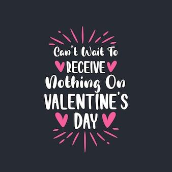 Valentijnsdag groeten citaten, kan niet wachten om niets te ontvangen op valentijnsdag