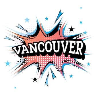 Vancouver komische tekst in pop-art stijl. vectorillustratie.