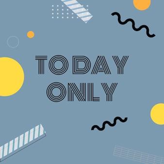 Vandaag alleen verkoop aankondiging bord vector