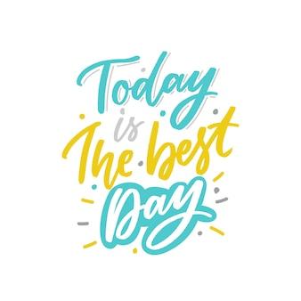 Vandaag is de beste dag inspirerende quote