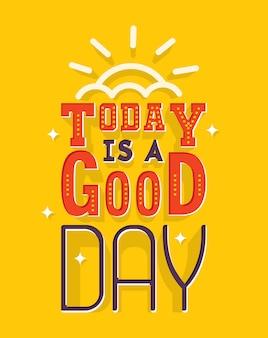 Vandaag is een goede dag
